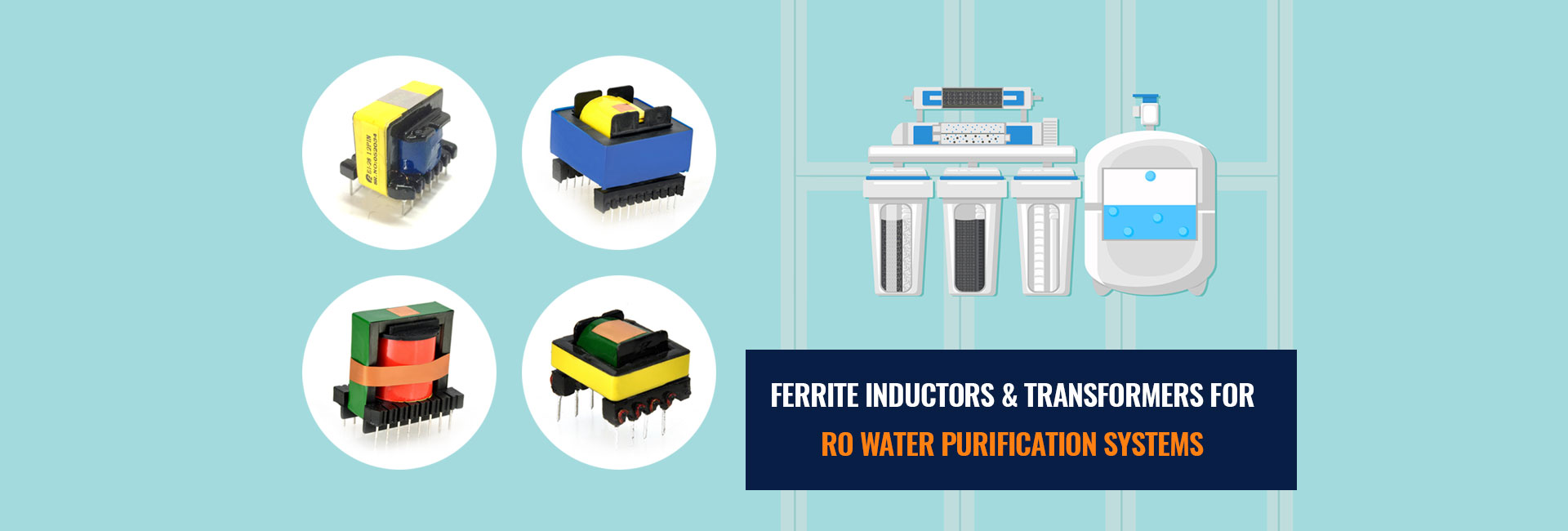 Ferrite Inductors & Transformers For RO Water Purification Systems